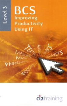 BCS Improving Productivity Using IT Level 3 : Level 3, Spiral bound Book