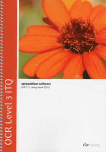 OCR Level 3 ITQ - Unit 71 - Spreadsheet Software Using Microsoft Excel 2010, Spiral bound Book