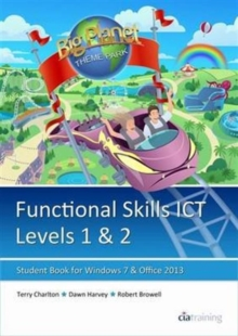 Functional Skills ICT Student Book for Levels 1 & 2 (Microsoft Windows 7 & Office 2013), Paperback Book