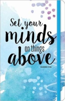 Set your Minds on Things Above Journal, Paperback Book