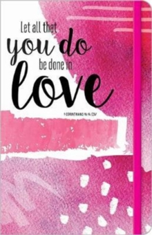 Let All that you Do be Done in Love Journal, Paperback Book
