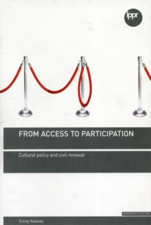 From Access to Participation : Cultural Policy and Civil Renewal, Paperback / softback Book