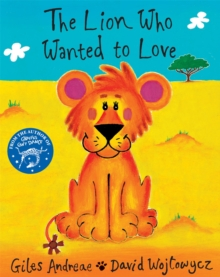 The Lion Who Wanted to Love, Paperback Book