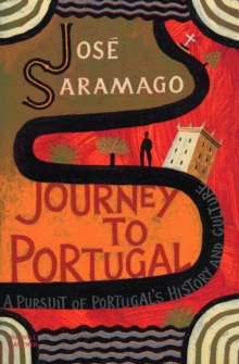 Journey to Portugal : A Pursuit of Portugal's History and Culture, Paperback Book