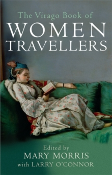 The Virago Book Of Women Travellers, Paperback / softback Book