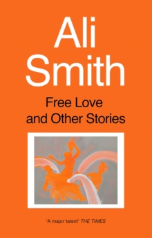 Free Love And Other Stories, Paperback / softback Book