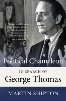 Political Chameleon : In Search of George Thomas, Paperback Book