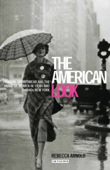 American Look : Fashion and the Image of Women in 1930's and 1940's New York, Paperback / softback Book