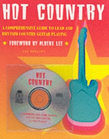 Hot Country : A Comprehensive Guide To Lead And Rhythm Country Guitar Playing, Paperback / softback Book
