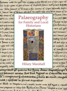 Palaeography for Family and Local Historians, Paperback Book