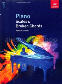 Piano Scales & Broken Chords, Grade 1, Sheet music Book