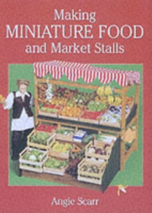Making Miniature Food and Market Stalls, Paperback / softback Book