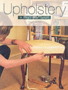 Upholstery : A Beginner's Guide, Paperback Book