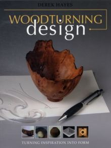 Woodturning Design : Turning Inspiration into Form, Paperback Book
