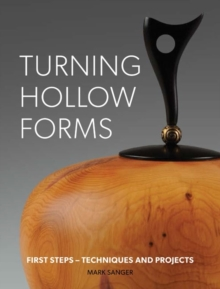 Turning hollow forms : First steps - techniques and projects, Paperback Book