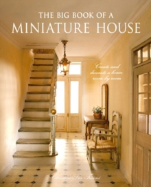 The Big Book of a Miniature House : Create and Decorate a House, Room by Room, Mixed media product Book
