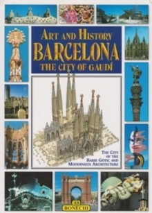 Art and History of Barcelona : The City of Gaudi, Paperback Book