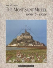 Mont-Saint-Michel : Stone By Stone, Paperback Book