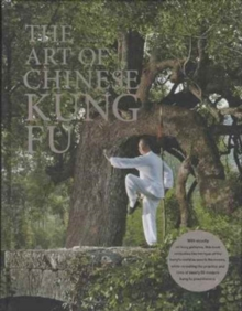 Art of Chinese Kung Fu, Hardback Book