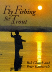 Fly Fishing for Trout, Paperback / softback Book