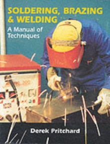 Soldering, Brazing & Welding : A Manual of Techniques, Paperback / softback Book