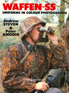Waffen-SS Uniforms in Colour Photographs, Paperback / softback Book