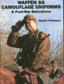 Waffen-SS Camouflage Uniforms and Post-war Derivatives, Paperback / softback Book