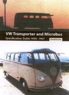 VW Transporter and Microbus : Specification Guide 1950-1967, Paperback Book