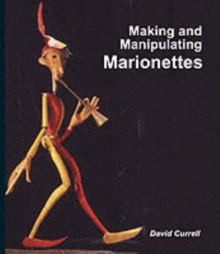 Making and Manipulating Marionettes, Hardback Book
