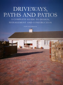 Driveways, Paths and Patios - a Complete Guide, Hardback Book