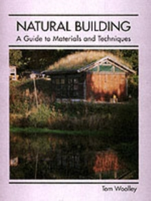 Natural Building : A Guide to Materials and Techniques, Hardback Book
