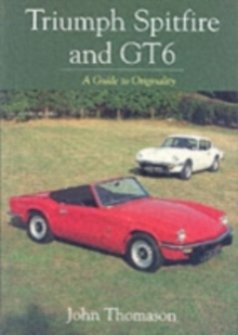 Triumph Spitfire and GT6 : A Guide to Originality, Paperback Book
