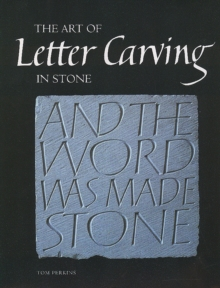 The Art of Letter Carving in Stone, Hardback Book