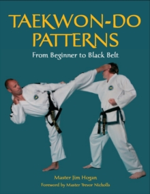 Taekwon-Do Patterns : From Beginner to Black Belt, Paperback Book