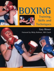 Boxing : Training, Skills and Techniques, Paperback / softback Book