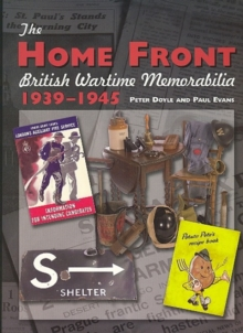 The Home Front : British Wartime Memorabilia, 1939-1945, Hardback Book