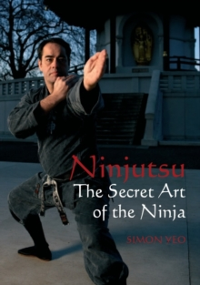 Ninjutsu : The Secret Art of the Ninja, Paperback / softback Book