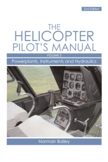 Helicopter Pilot's Manual Vol 2 : Powerplants, Instruments and Hydraulics, Paperback / softback Book