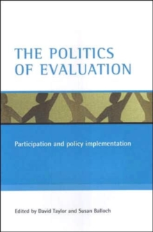 The Politics of Evaluation : Participation and Policy Implementation, Paperback Book