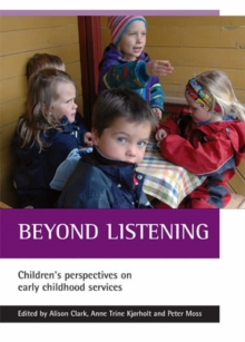 Beyond Listening : Children's Perspectives on Early Childhood Services, Paperback Book