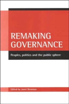Remaking governance : Peoples, politics and the public sphere, Paperback / softback Book