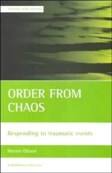 Order from chaos : Responding to traumatic events, Paperback Book