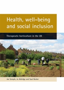 Health, well-being and social inclusion : Therapeutic horticulture in the UK, Paperback / softback Book