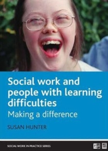 Social work with people with learning difficulties : Making a difference, Paperback Book