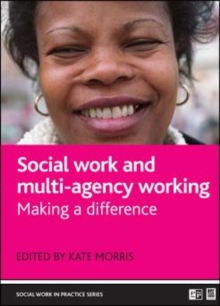 Social work and multi-agency working : Making a difference, Paperback / softback Book