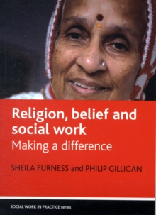 Religion, Belief and Social Work : Making a Difference, Paperback Book