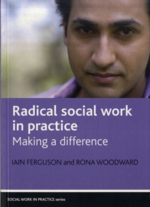 Radical Social Work in Practice : Making a Difference, Paperback Book