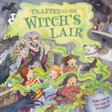 Trapped in the Witch's Lair : Peek Inside the Pop-up Windows!, Hardback Book