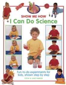 Show Me How: I Can Do Science, Hardback Book