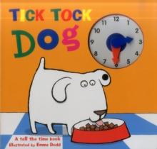 Tick Tock Dog : A Tell the Time Book with a Special Movable Clock!, Hardback Book